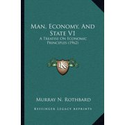 Man, Economy, and State V1 : A Treatise on Economic Principles (1962)