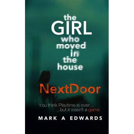 The Girl Who Moved in the House Next Door : A Psychological Thriller