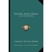 Sword and Cross : And Other Poems
