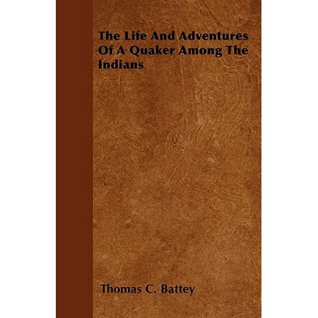 The Life and Adventures of a Quaker Among the Indians (Quaker Shop)