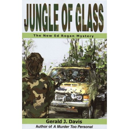 Jungle of Glass (for fans of Michael Connelly, James Patterson and Stieg Larsson) -