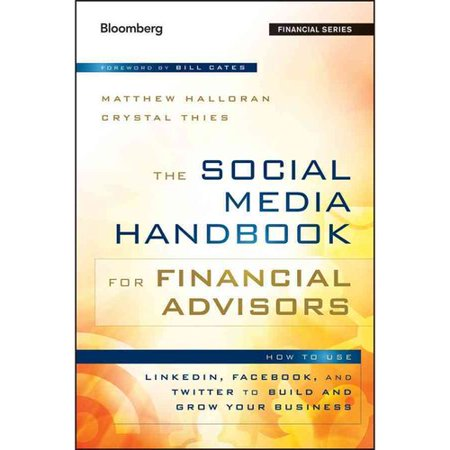 The Social Media Handbook For Financial Advisors  How To Use Linkedin  Facebook  And Twitter To Build And Grow Your Business