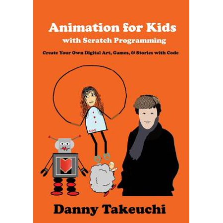 Animation for Kids with Scratch Programming : Create Your Own Digital Art, Games, and Stories with Code - The Cute Kid Promo Code