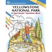 Yellowstone National Park: A Cautionary Coloring Book (Paperback)