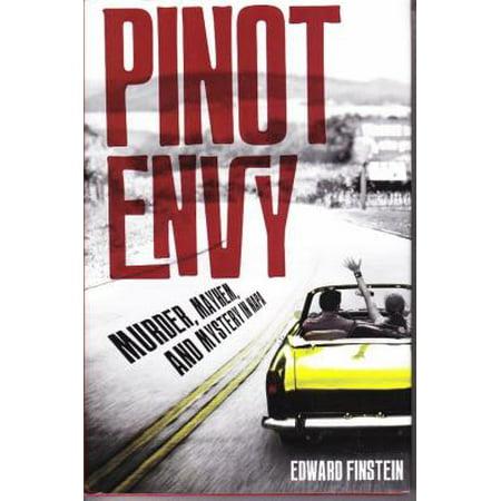Pinot Envy : Murder, Mayhem, and Mystery in Napa