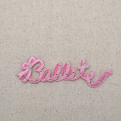 Ballet - Word - Pink - Rhinestones - Iron On Embroidered Applique Patch