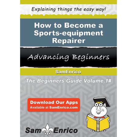 How to Become a Sports-equipment Repairer - eBook This publication will teach you the basics of how to become a Sports-equipment Repairer. With step by step guides and instructions, you will not only have a better understanding, but gain valuable knowledge of how to become a Sports-equipment Repairer