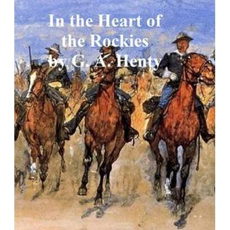 Colorado Heart - In the Heart of the Rockies, A Story of Adventure in Colorado - eBook