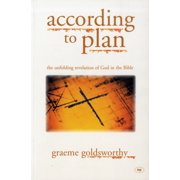 According to Plan : The Unfolding Revelation of God in the Bible