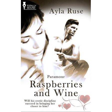 Dry Raspberry Wine (Raspberries and Wine - eBook)