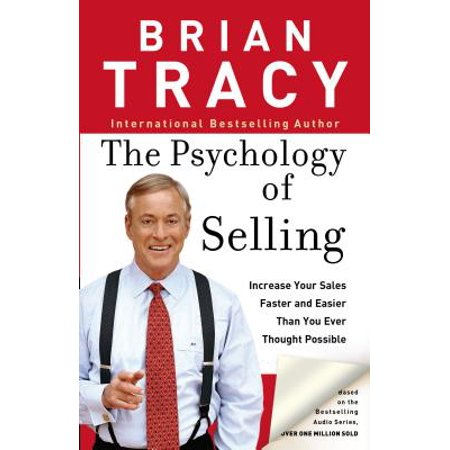 The Psychology of Selling : How to Sell More, Easier, and Faster Than You Ever Thought