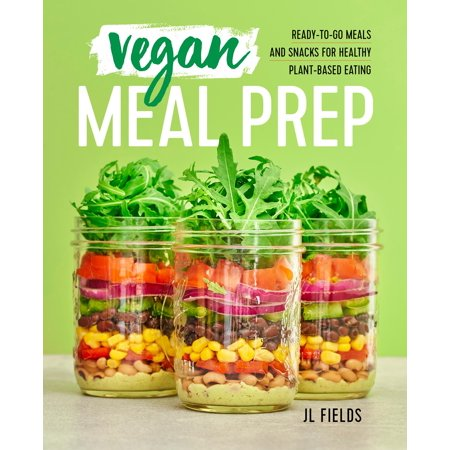 Vegan Meal Prep: Ready-To-Go Meals and Snacks for Healthy Plant-Based Eating (Paperback)