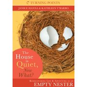 The House is Quiet, Now What? - eBook