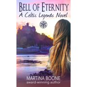 Bell of Eternity: A Celtic Legends Novel - eBook