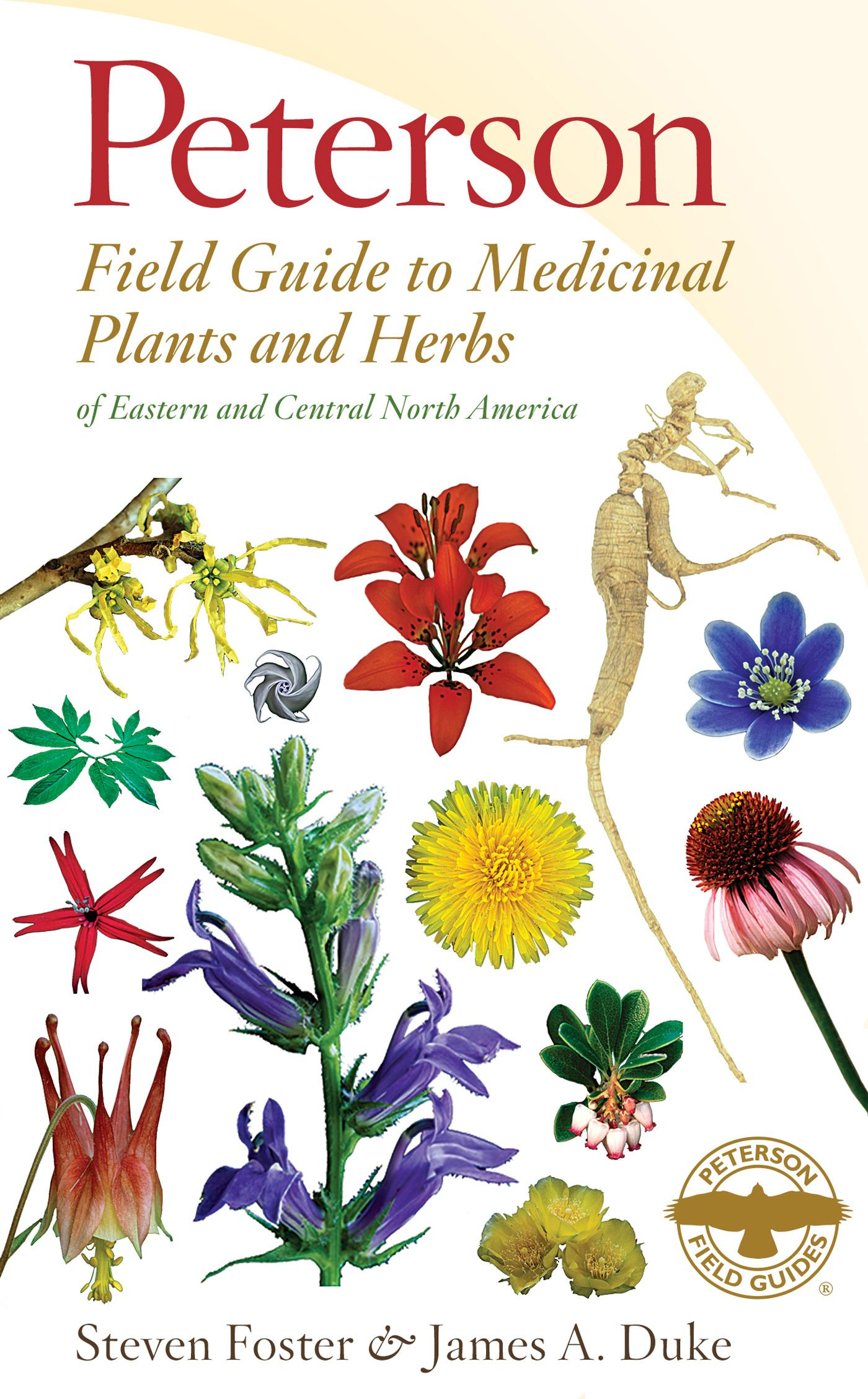 Peterson Field Guide To Medicinal Plants And Herbs Of Eastern Central North America Third Edition