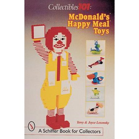 Collectibles 101 : McDonald's(r) Happy Meal(r) (Best Happy Meal Toys)