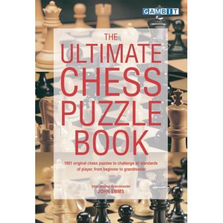 Gambit Chess - The Ultimate Chess Puzzle Book (Paperback)