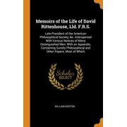 Memoirs of the Life of David Rittenhouse, LLD. F.R.S.: Late President of the American Philosophical Society, &c. Interspersed with Various Notices of Hardcover