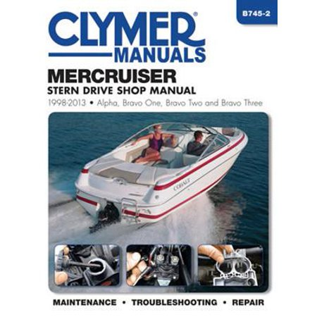 Mercruiser Stern Drive Shop Manual 1998-2013 : Alpha, Bravo One, Bravo Two and Brave Three