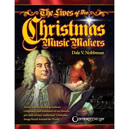 The Lives of the Christmas Music Makers ()