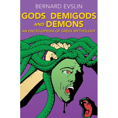 Gods, Demigods and Demons: An Encyclopedia of Greek Mythology - eBook (Greek God Of Quality)