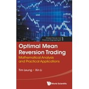 Optimal Mean Reversion Trading : Mathematical Analysis and Practical Applications
