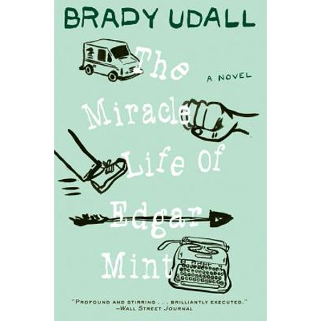 (The Miracle Life of Edgar Mint: A Novel - eBook)
