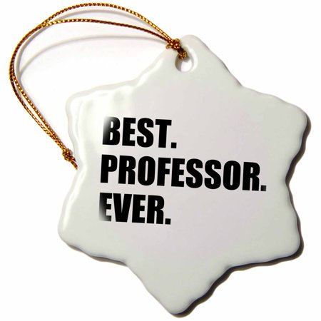 3dRose Best Professor Ever, gift for inspiring college university lecturers, Snowflake Ornament, Porcelain, (Best Christmas Gifts For A College Guy)