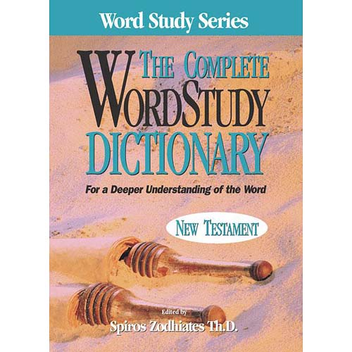 Complete Word Study Dictionary-New Testament