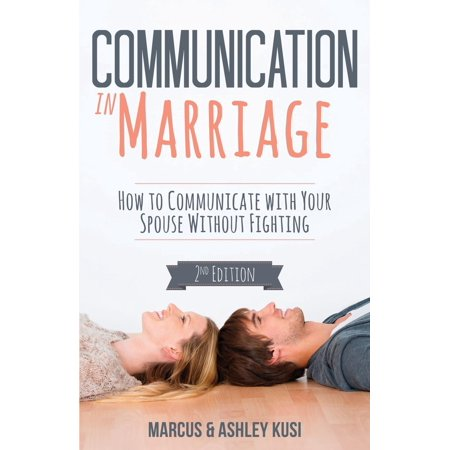 Communication in Marriage: How to Communicate with Your Spouse Without Fighting (Paperback)