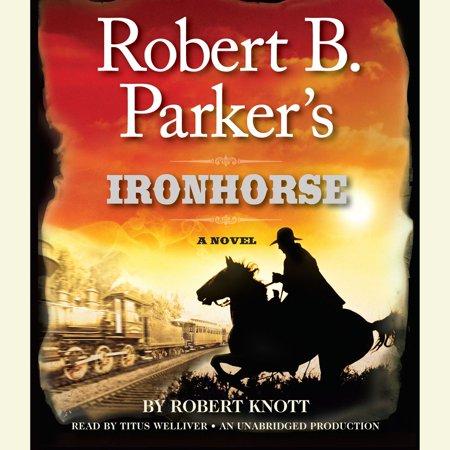 Robert B. Parker's Ironhorse - Audiobook](Parker Halloween With Horses)