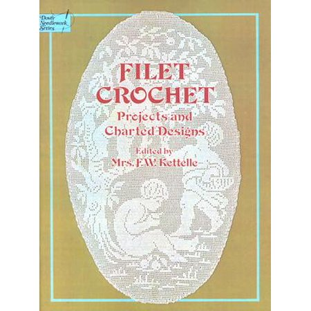 Filet Crochet : Projects and Charted Designs