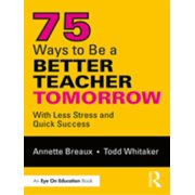 75 Ways to Be a Better Teacher Tomorrow - eBook