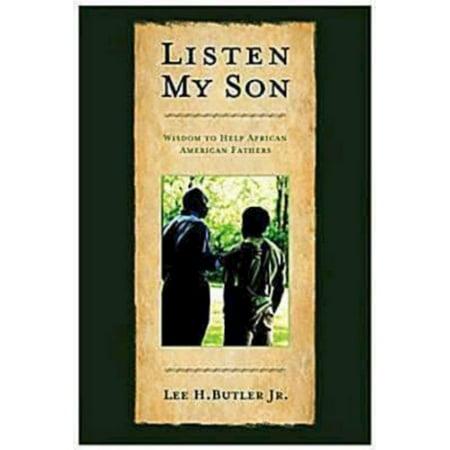 Listen My Son : Wisdom to Help African American