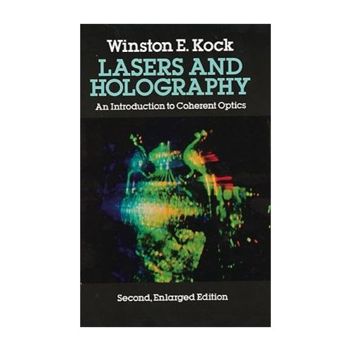 Lasers and Holography: An Introduction to Coherent Optics