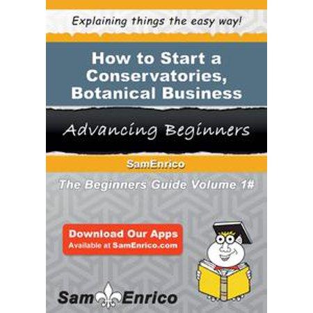 How to Start a Conservatories - Botanical Business - eBook
