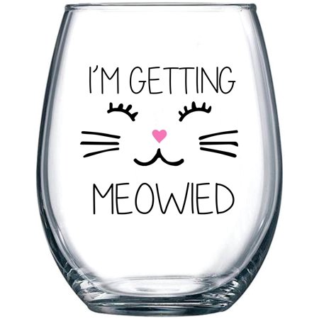 Im Getting Meowied Funny Wine Glass 15oz Unique Wedding Gift Idea