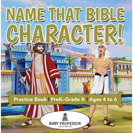 Name That Bible Character! Practice Book | PreK–Grade K - Ages 4 to 6 -