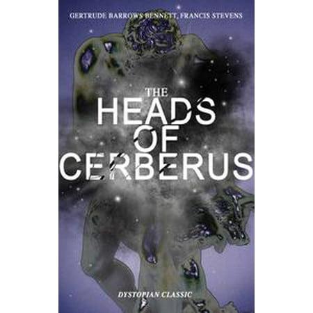 THE HEADS OF CERBERUS (Dystopian Classic) - - Cerberus 3 Headed Dog