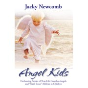 Angel Kids : Enchanting Stories of True-Life Guardian Angels and Sixth Sense Abilties in Children