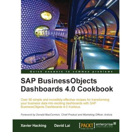 SAP BusinessObjects Dashboards 4.0 Cookbook -