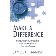 Make a Difference: Make a Difference: Following Your Passion and Finding Your Place to Serve (Paperback)