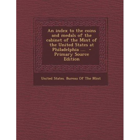 Index To The Coins And Medals Of The Cabinet Of The Mint Of The United States At Philadelphia