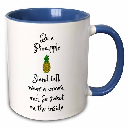 3dRose Be a pineapple, stand tall wear a crown and be sweet, pineapple picture - Two Tone Blue Mug, 11-ounce