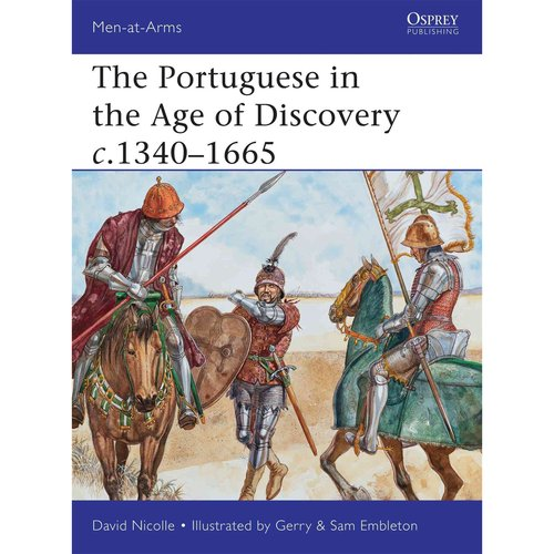 The Portuguese in the Age of Discoveries c. 1340-1665