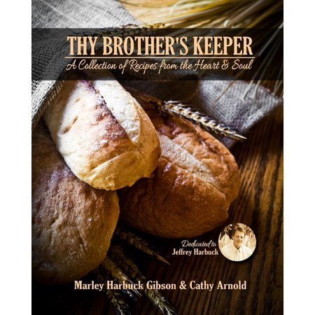 Thy Brother's Keeper: A Collection of Recipes from the Heart and Soul -