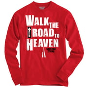Christian Long Sleeve T Shirt Walk The Road To Heaven Jesus Christ Religion Tee by Christian Strong