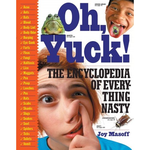 Oh, Yuck!: The Encyclopedia of Everything Nasty