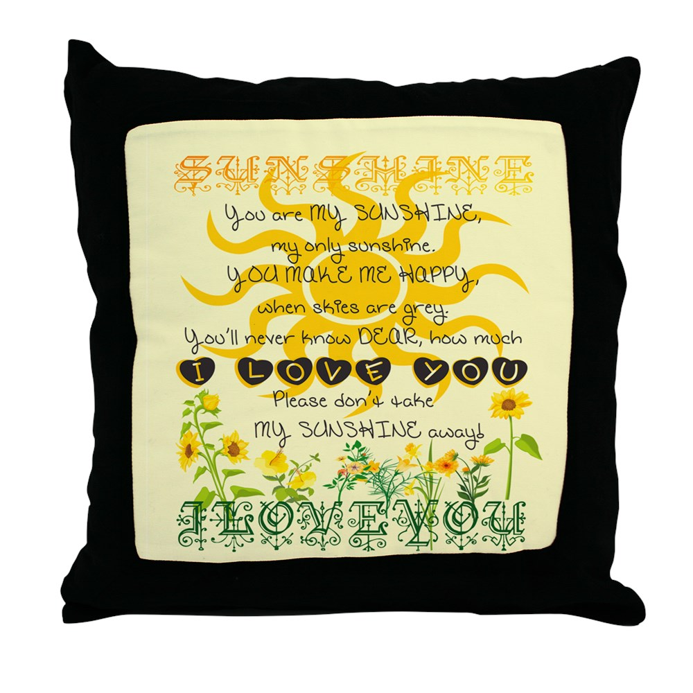 "CafePress You Are My Sunshine! Decor Throw Pillow (18""x18"") by"
