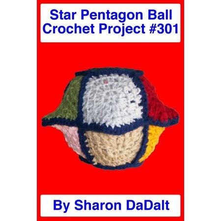 - Star Pentagon Ball Crochet Project #301 - eBook